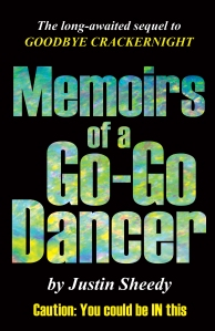 memoirs-of-a-go-go-dancer-by-justin-sheedy